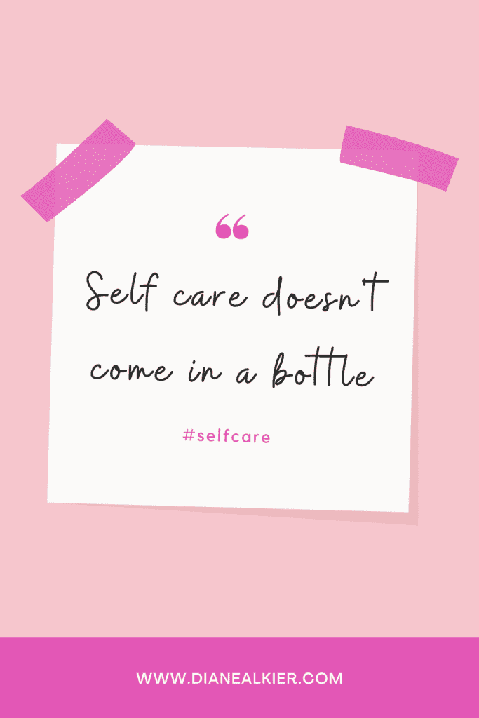 self care doesn't come in a bottle